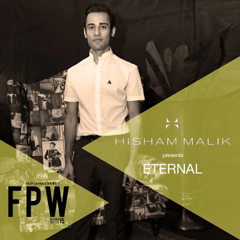 "Hisham Malik will be showcasing his collection ""Eternal"" at Fashion Pakistan Week Winter / Festive 2015."