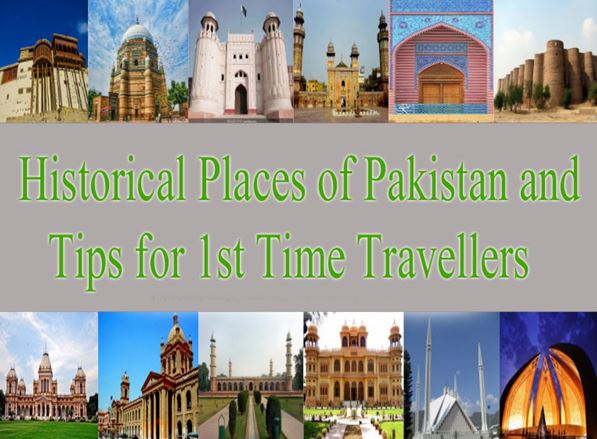 Historical Places of Pakistan and Tips for 1st Time